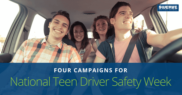 Four Campaigns for National Teen Driver Safety Week