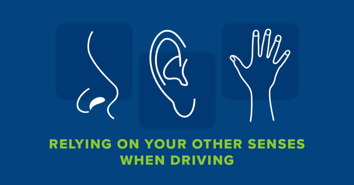 Relying on Your Senses Other than Sight When Driving | Swerve Driving School
