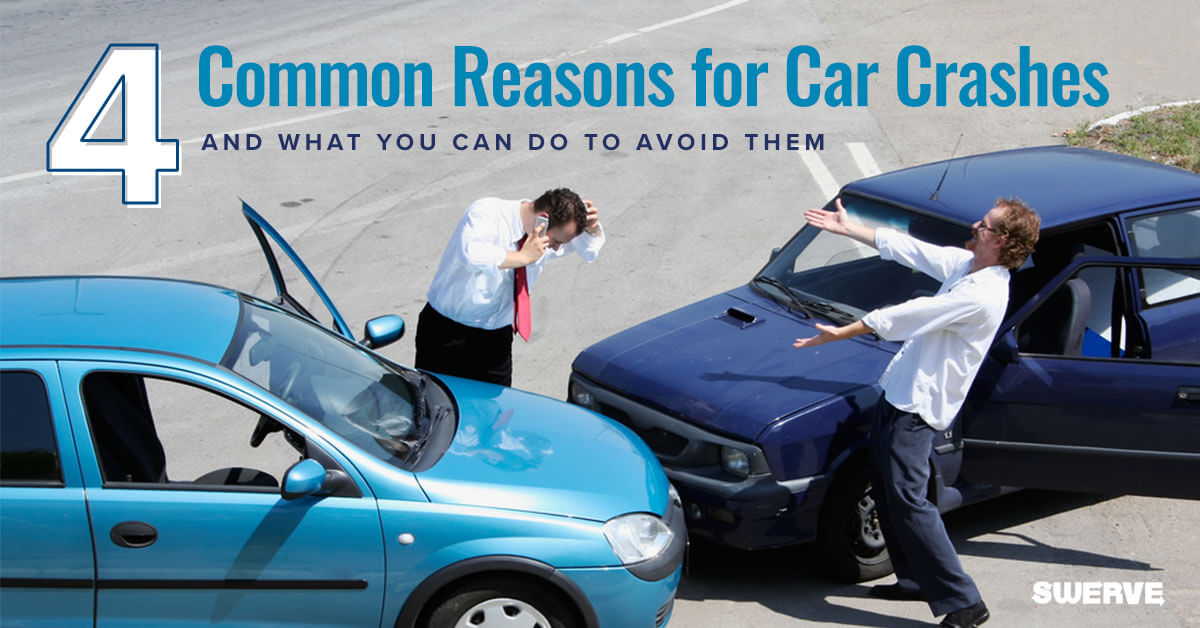 4 Common Reasons for Car Crashes & What You Can Do to Avoid Them | Swerve Driving School
