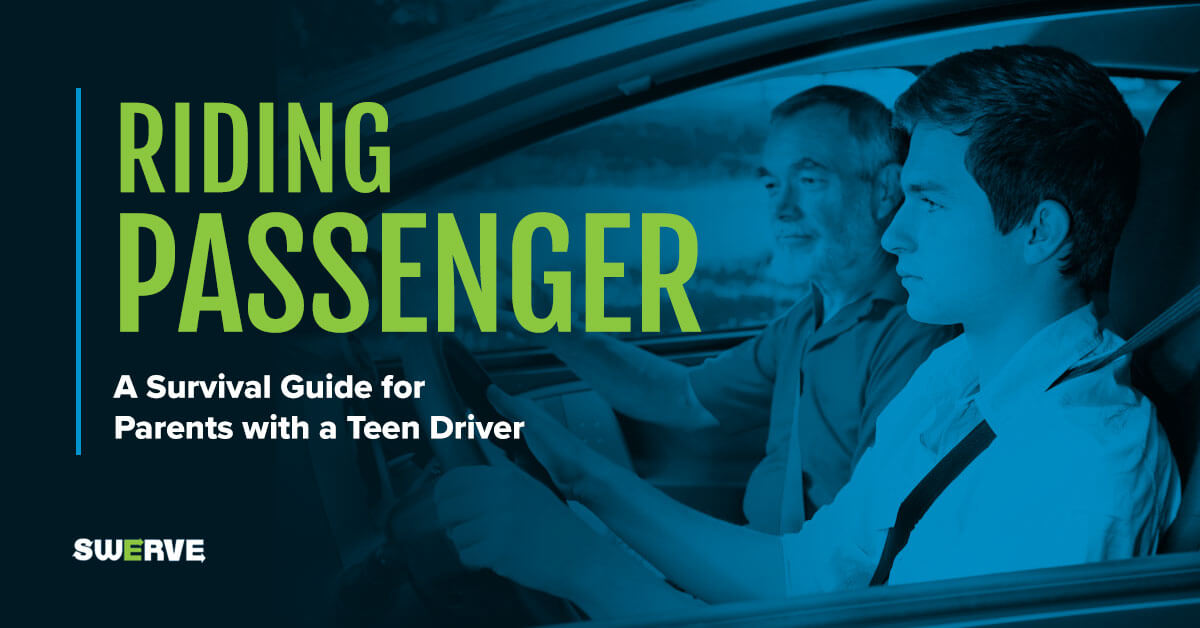 Riding Passenger: A Survival Guide for Parents with a Teen Driver | Swerve Driving School