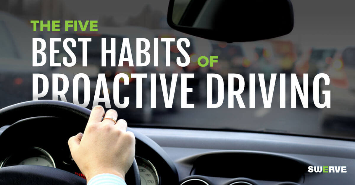 The 5 Best Habits of Proactive Driving | Swerve Driving School