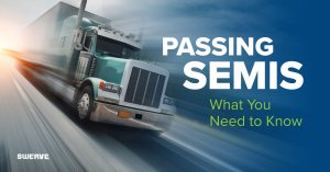 Passing Semis What You Need to Know | Swerve Driving School