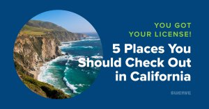You Got Your License! 5 Places to Visit in Cali