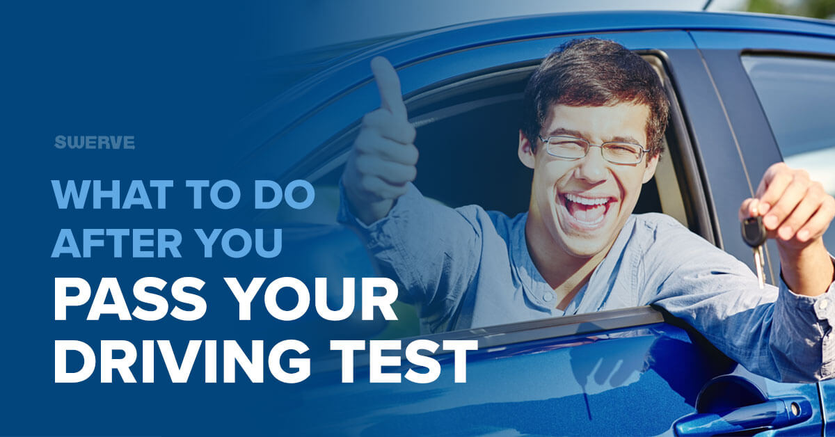 What to do After Passing Your Driving Test | Swerve Driving School