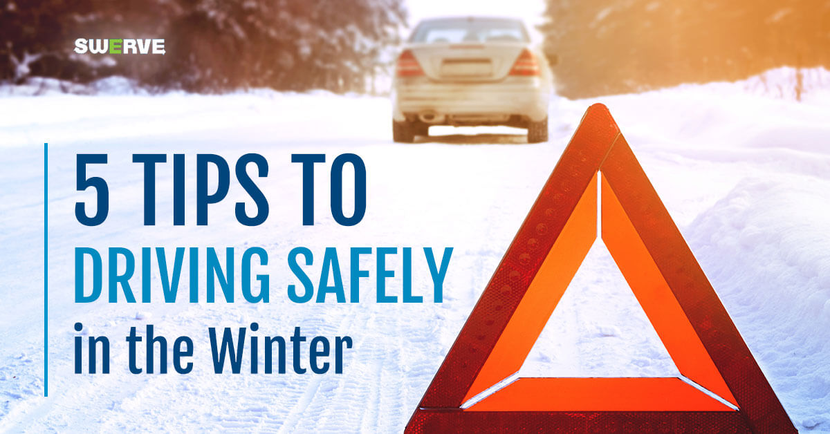 Swerve - 5 Tips to Driving Safely in the Winter