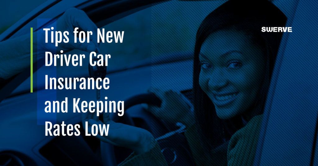 Save on New Driver Car Insurance