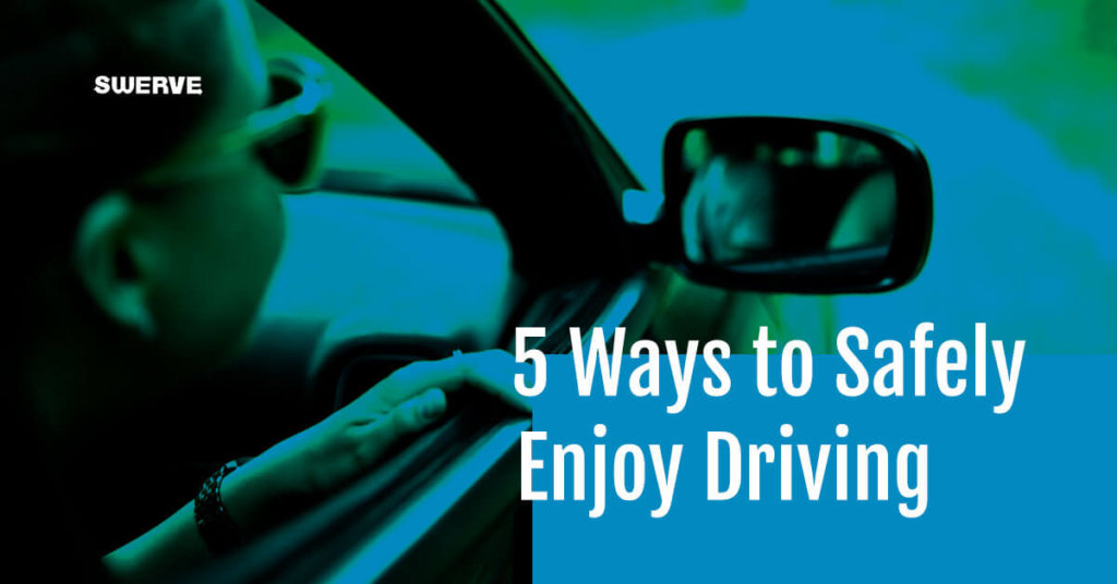 5 ways to safely enjoy driving
